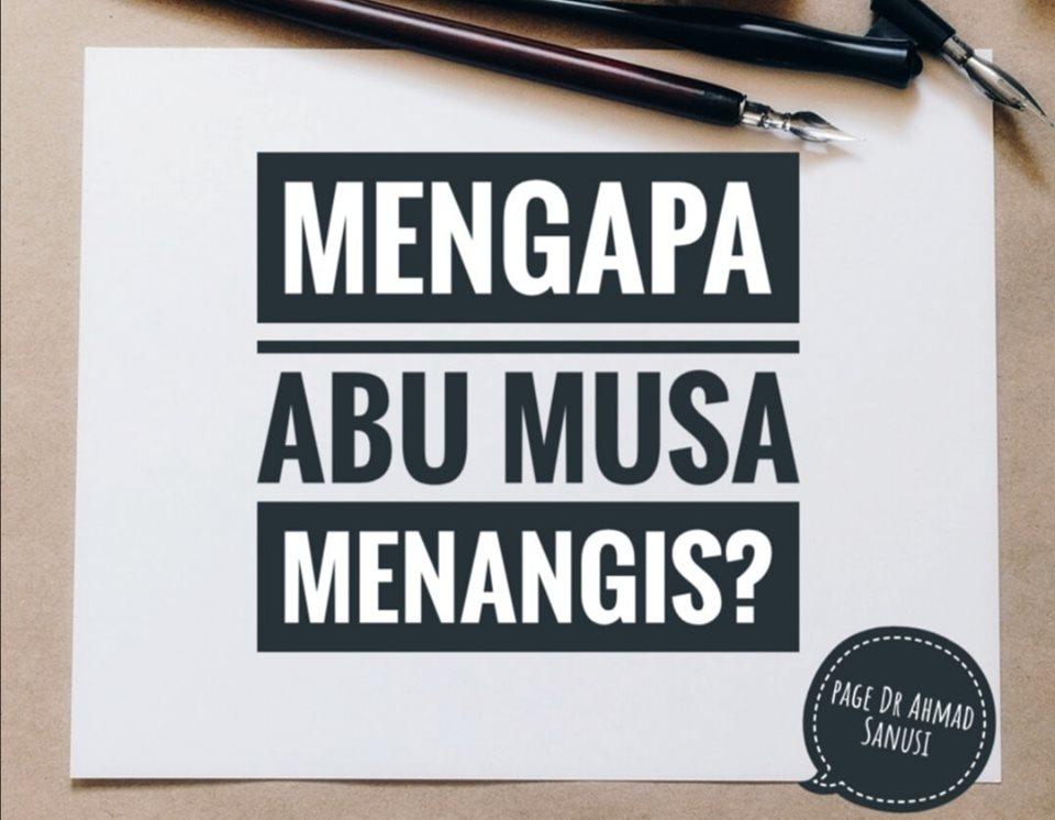 Mengapa Abu Musa Menangis?